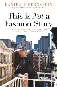 This is not a Fashion story, by Danielle Bernstein $11.65