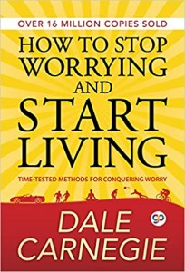 How to stop worrying and start living, by Dale Carnegie $22,80